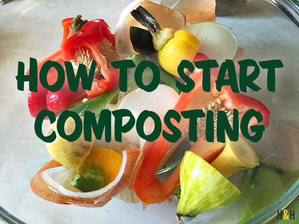 How to Start Composting | Hannah & Husband