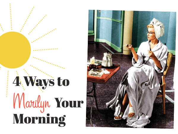 4 Ways to Marilyn Your Morning | Hannah & Husband