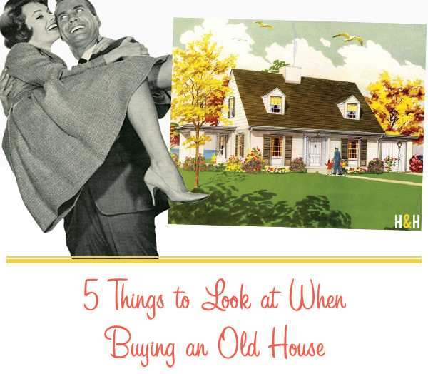 5 Things to Look at When Buying an Old House | Hannah & Husband