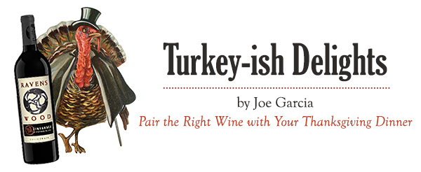 Turkey-ish Delights: Pair the Right Wine With Your Thanksgiving Dinner | Joe Garcia for Hannah & Husband